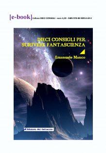 DIECI CONSIGLI PER SCRIVERE FANTASCIENZA - e-book